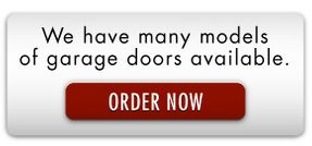 We have many models of garage doors available. ORDER NOW