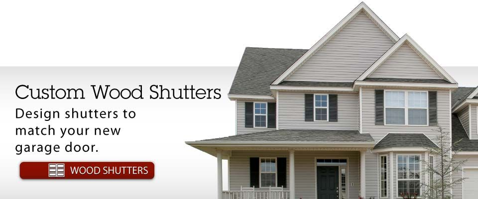 Custom Wood Shutters - Design shutters to match your new garage door. WOOD SHUTTERS | Home with wooden shutters